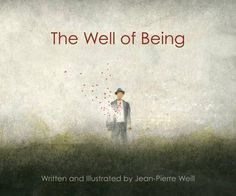 The Well of Being by Jean-Pierre Weill. This book is the only book I've ever come across that has left me speechless and in awe. In all fairness some of that probably has something to do with the author's exquisite water colour illustrations (which I just love), as well as the described inquiry into the art of happiness by coming home to self, by awakening from our constructed stories; a meditator's dream.The book has a subtle wit, beauty, and I keep coming back to it.