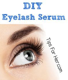 DIY Eyelash Serum - Are you tired of thinning and short eyelashes? Thicker, longer, and beautiful lashes in just a few easy steps!
