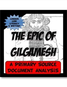 The Epic of Gilgamesh Common Core Writing and Literacy Primary Source Activity Ancient Civilizations Lessons, Ancient Mesopotamia, 6th Grade Social Studies, Teaching Social Studies, Teaching Resources, Ancient World History, World History Lessons, Middle School History, Epic Of Gilgamesh