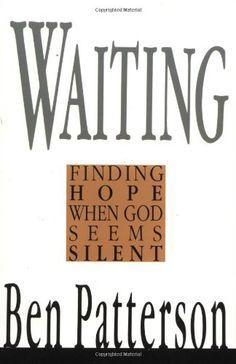 Waiting: Finding Hope When God Seems Silent (Saltshaker Books Saltshaker Books) by Ben Patterson http://www.amazon.com/dp/0830812962/ref=cm_sw_r_pi_dp_.QQXub1WQ67VH