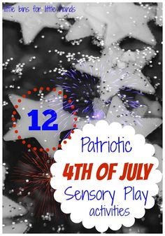 12 Patriotic 4th Of July Sensory Play Activities (from Little Bins for Little Hands)