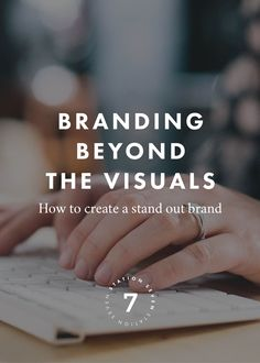 Branding Beyond the Visuals. Your brand is more than a logo, font, and color…