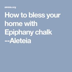 How to bless your home with Epiphany chalk --Aleteia
