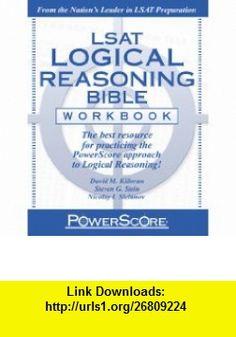 PowerScore LSAT Logical Reasoning Bible Workbook (Powerscore Test Preparation) (9780982661864) David M. Killoran, Steven G. Stein, Nicolay I. Siclunov , ISBN-10: 098266186X  , ISBN-13: 978-0982661864 ,  , tutorials , pdf , ebook , torrent , downloads , rapidshare , filesonic , hotfile , megaupload , fileserve
