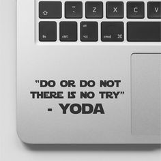 Starwars Quote Macbook Decal Do or Do Not There is no Try