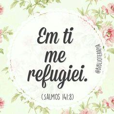 No entanto, meus olhos estão [fitos] em ti,ó Jeová, Soberano Senhor. Em ti me refugiei. Não vazes a minha alma.  Salmos 141:8.
