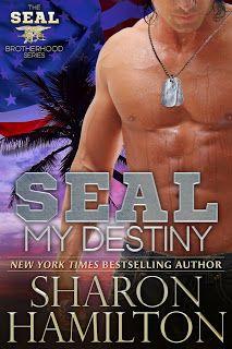 Romance Writer and Lover of Books...Vikki Vaught: SEAL my Destiny by Sharon Hamilton(SEAL Brotherhoo...