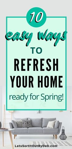 Want to have a clean, fresh home ready for springtime? Check out these 10 easy ways to freshen up your home now! #springcleaning #springcleanhacks #springcleantips #homecleanhacks #homecleantips