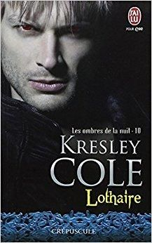 Telecharger Les Ombres De La Nuit Tome 10 Lothaire Gratuit Kresley Cole Books Immortals After Dark