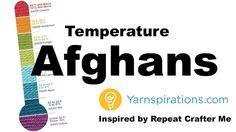 Temperature Afghan Years ago, Bernat Yarns prior to rebranding themselves as Yarnspirations had a blog where they used a Yarn