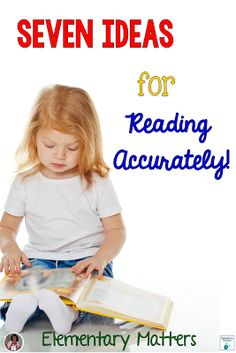 Seven ideas for Reading Accurately. Do your students miss words or add words while they read? Here are some ideas to help them!