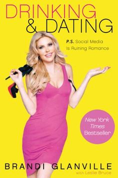 Drinking and Dating: P.S. Social Media Is Ruining Romance by Brandi Glanville,http://www.amazon.com/dp/0062296310/ref=cm_sw_r_pi_dp_s1xttb1KS724K2DC