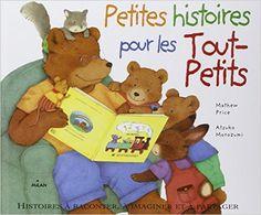 Amazon.fr - Petites histoires pour les tout-petits - Hélène Montardre, Mathew Price, Atzuko Morozumi - Livres