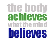 the body achieves what the mind believes #training #running #fitness