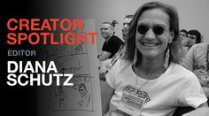 Creator Spotlight: Diana Schutz   Connect with Diana:  | Facebook|  A Brief History ofDiana Schutz  Before retiring in 2015 Diana Schutz was a comics editor working with some of the biggest names in the business. For 25 years as an editor at Dark Horse Comics Schutz helped guide some of the most influential comic creators including Frank Miller Stan Sakai Paul Chadwick Dave Sim Matt Wagner Will Eisnerand more.  Her experience in the comics business started in 1978 when she dropped out of…