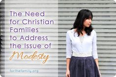 Great post on why families - and the church! - needs to talk about modest dress!  A must read!