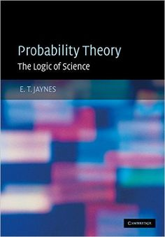 Probability Theory: The Logic of Science: Amazon.de: G. Larry Bretthorst, E. T. Jaynes: Fremdsprachige Bücher