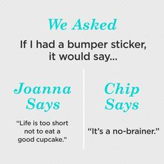 Chip and Joanna Gaines of HGTV's Fixer Upper reveal what their bumper sticker would say.