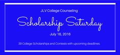 Scholarship Saturday - July 16, 2016 | 39 #College #Scholarships and #Contests with upcoming deadlines | JLV College Counseling Blog