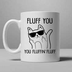 https://thepodomoro.com/products/fluff-you-you-fluffin-fluff-cat-coffee-mug