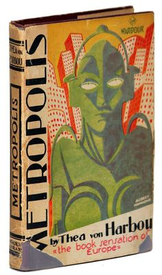 Thea von Harbou, Metropolis, London: The Readers Library Publishing Co., London, [1927]. Jacket by Aubrey Hammond.