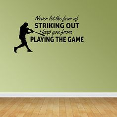 Wall Quote Decal Sticker Vinyl Never Let The Fear Of Striking Out Baseball