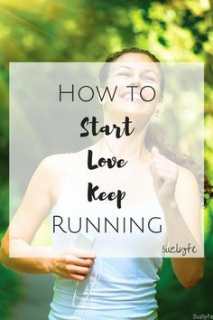 How to Start Running, Love Running, and Keep Running. Stop struggling with running and learn to love it with these tips! @Suzlyfe http://suzlyfe.com/how-to-start-running-coaches-corner-42/