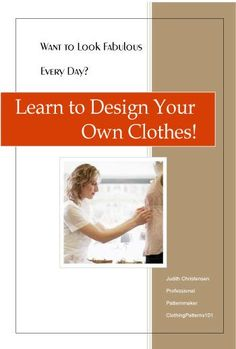 : Learn to make your own clothing patterns.  Designed to help the talented home sewer create her own fashions, we offer a step-by-step process teaching clothing design- without store-bought patterns.
