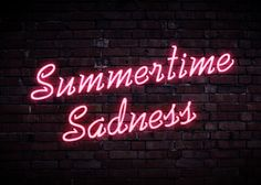 Summertime Sadness...