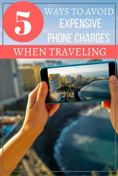 5 Ways to Avoid Expensive Phone Charges When Traveling