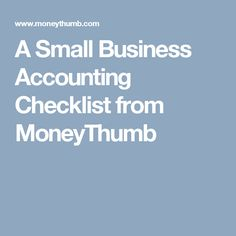 A Small Business Accounting Checklist from MoneyThumb