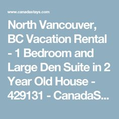 North Vancouver, BC Vacation Rental - 1 Bedroom and Large Den Suite in 2 Year Old House - 429131 - CanadaStays