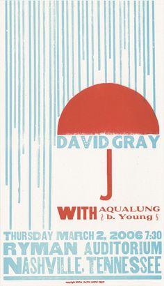 David Gray Poster - Ryman Auditorium, Nashville - Hatch Show Print Graphic Design Posters, Typography Design, Lettering, Illustrations, Graphic Illustration, David Gray, Think Happy Thoughts, Parasols, Album Design