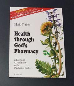 Health Through God's Pharmacy:  Advice and Experiences With Medicinal Herbs Used   eBay
