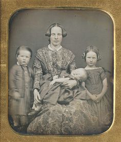 Photographer Unknown, Mother her and Children, c 1860 Daguerreotype, non-post mortem baby, just sleeping  Love the little girls face...so serious. #Victorian