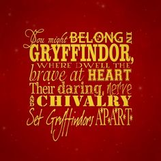 I am a PROUD Gryffindor.
