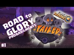 Clash Royale | Road to Glory!!!!!!!! parte 1 - YouTube