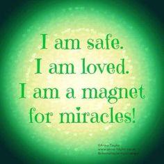 I am safe. I am loved. I am a magnet for miracles! #MeditateMate