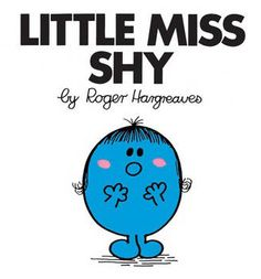 Little Miss Shy by Roger Hargreaves from the Mr. Men and Little Miss book series