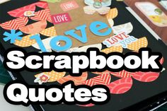Please PIN! Please PIN! Scrapbook Quotes you can use for any occasion. We have quotes about family, friends, children, grandparents, and so much more! Be sure to check out the website as well. Each time you PIN you help us reach more people, and we truly love each and every one of you who does it.