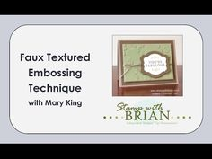 Faux Textured Embossing Technique Video