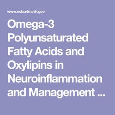 Omega-3 Polyunsaturated Fatty Acids and Oxylipins in Neuroinflammation and Management of Alzheimer Disease.  - PubMed - NCBI
