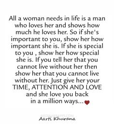 All a woman needs in life is a man who loves her and shows how much he loves her..