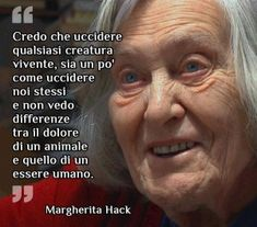 I can't see difference between an animal's pain or a humang being's. Respect Life, Love And Respect, Verona, Uplifting Quotes, Inspirational Quotes, Cool Words, Wise Words, Smiling Animals, Italian Words
