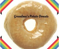 There's a lady out there who knows the meaning of love.  She has made these potato donuts for family and friends over the years, delighting their taste buds time after time.  I know she can't make donuts for herself anymore but she was kind enough to pass her recipe to her family.  They, in turn,…Continue