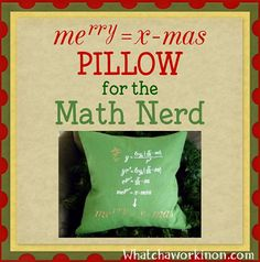Merry Christmas Pillow for the Math Nerd (free file) - Whatchaworkinon.com