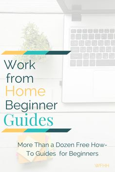 A collection of how-to and get-started guides for those who want to work from home but have no idea where to start!