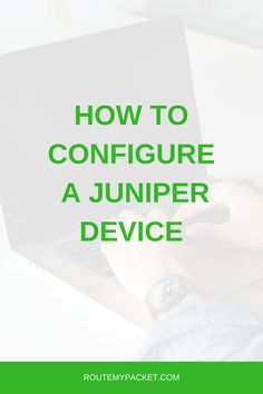 Logged on a Juniper router for the first time? Scared by the command line interface staring back at you? Don't worry, Juniper devices are actually one of the easiest to manage. Juniper Networks, Don't Worry, First Time, Management