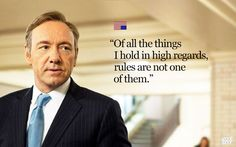 Badass House Of Cards Quotes That You Can Use Everyday.