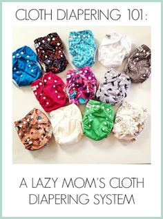Cloth Diapering 101: A Lazy Mom's Cloth Diapering System - Wifessionals. Build a stash for $175
